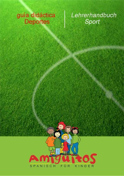 Amiguitos - guía didáctica Deportes / Amiguitos Lehrerhandbuch Sport - Coverbild