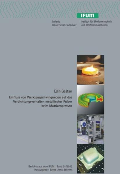 Einfluss von Werkzeugschwingungen auf das Verdichtungsverhalten metallischer Pulver beim Matrizenpressen - Coverbild