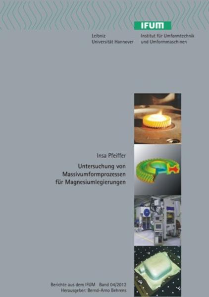 Untersuchung von Massivumformprozessen für Magnesiumlegierungen - Coverbild