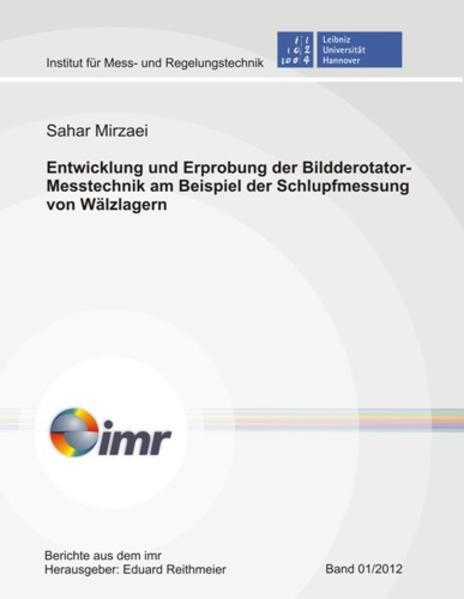 Entwicklung und Erprobung der Bildderotator-Messtechnik am Beispiel der Schlupfmessung von Wälzlagern - Coverbild