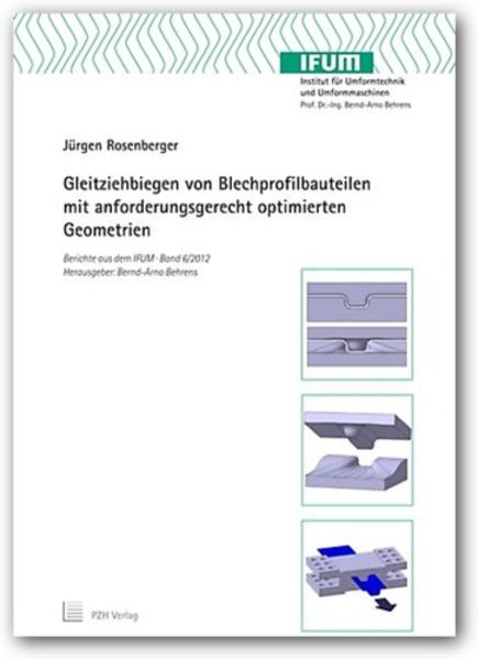 Gleitziehbiegen von Blechprofilbauteilen mit anforderungsgerecht optimierten Geometrien - Coverbild