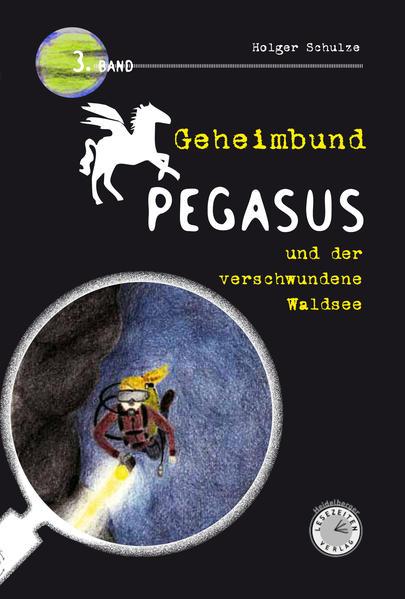 Geheimbund Pegasus und der verschwundene Waldsee - Coverbild