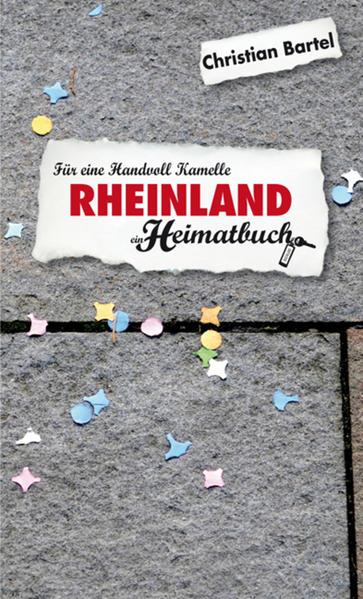 Rheinland - Für eine Handvoll Kamelle - ein Heimatbuch - Coverbild