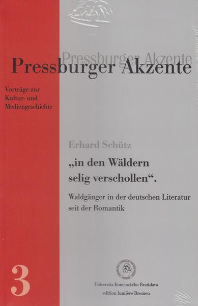 """""""…in den Wäldern selig verschollen"""": Waldgänger in der deutschen Literatur  seit der Romantik. - Coverbild"""