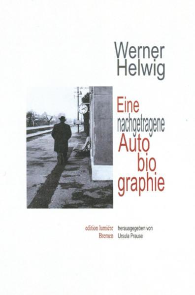 Werner Helwig. Eine  nachgetragene Autobiographie. - Coverbild