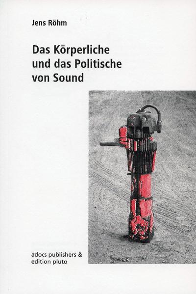 Das Körperliche und das Politische von Sound - Coverbild