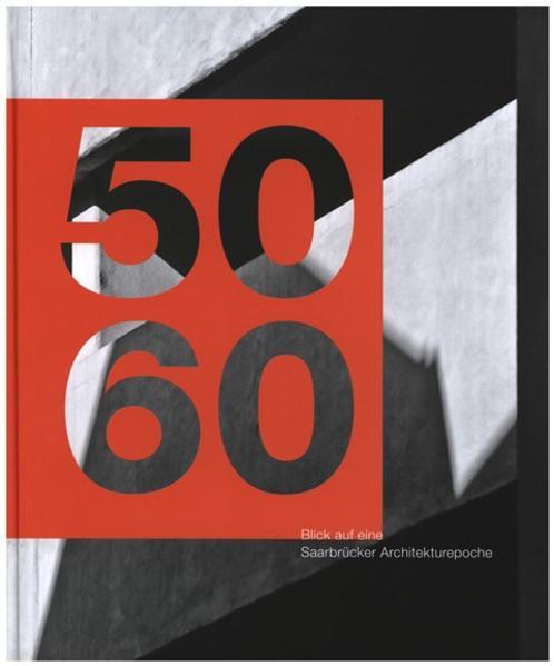 50/60 - Blick auf eine Saarbrücker Architekturepoche - Coverbild