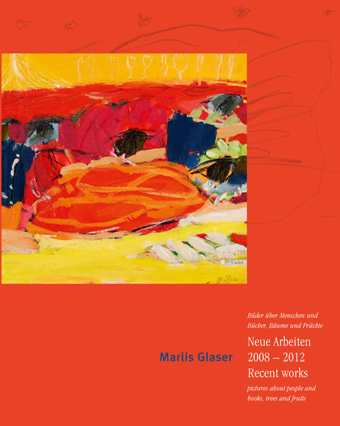 Marlis Glaser Neue Arbeiten 2008 - 2012  Recent works - Coverbild