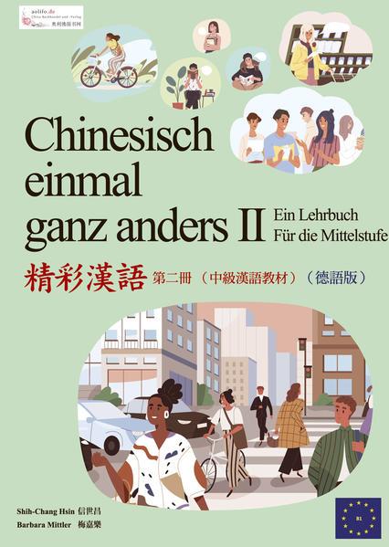Chinesisch einmal ganz anders II - ein multimediales Lehrbuch für die Mittelstufe (Langzeichen) (+ DVD-Rom) - Coverbild
