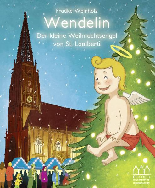Wendelin  -  Der kleine Weihnachtsengel von St. Lamberti - Coverbild