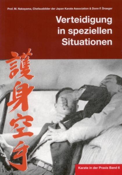 Karate in der Praxis Band 6 Verteidigung in speziellen Situationen - Coverbild