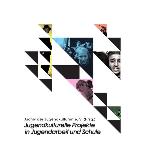 Jugendkulturelle Projekte in Jugendarbeit und Schule - Coverbild