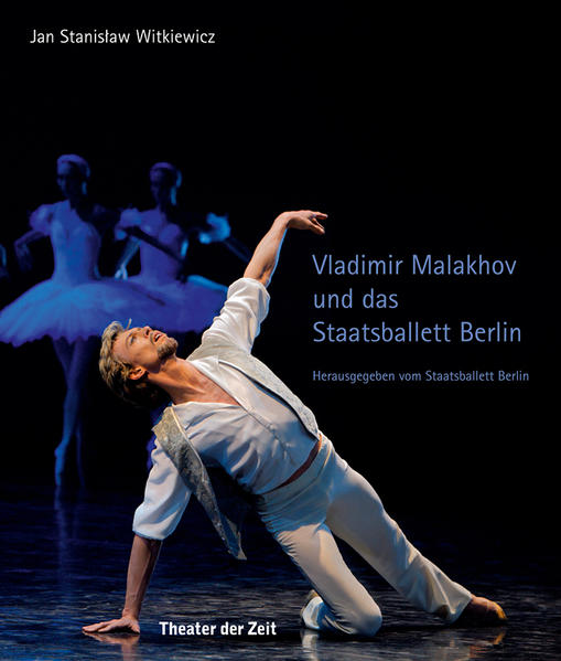 Vladimir Malakhov und das Staatsballett Berlin - Coverbild