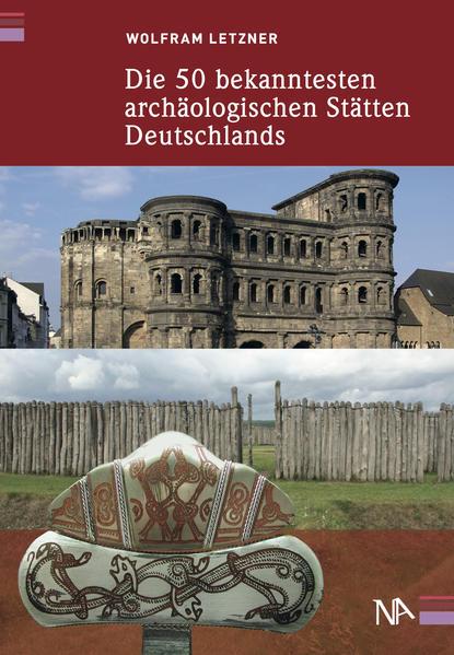 Die 50 bekanntesten archäologischen Stätten Deutschlands - Coverbild