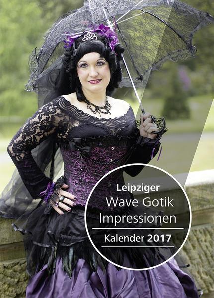 Leipziger Wave Gotik Impressionen Kalender 2017 - Coverbild