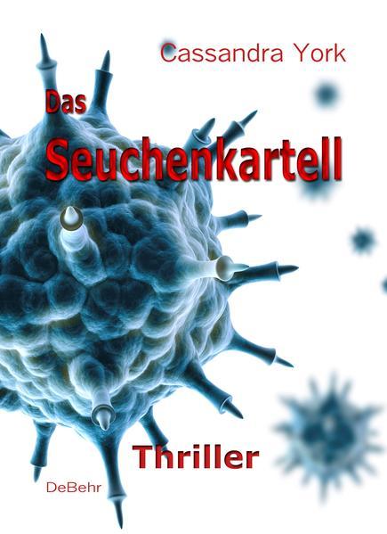 Das Seuchenkartell - Thriller - Coverbild