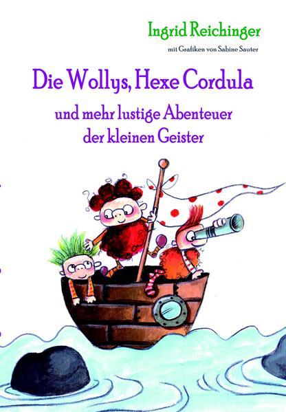 Die Wollys, Hexe Cordula und mehr lustige Abenteuer der kleinen Geister - Coverbild