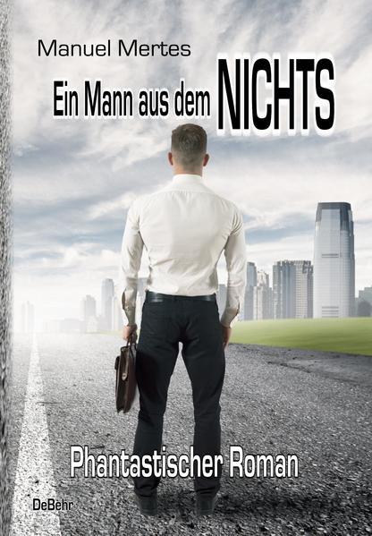 Ein Mann aus dem Nichts - Phantastischer Roman - Coverbild