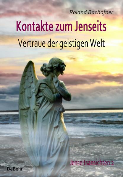 Kontakte zum Jenseits - Vertraue der geistigen Welt - Jenseitsansichten 2 - Coverbild