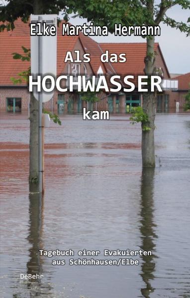 Als das Hochwasser kam - Tagebuch einer Evakuierten aus Schönhausen/Elbe - Coverbild