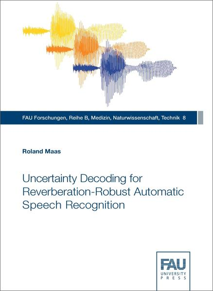 Uncertainty Decoding for Reverberation-Robust Automatic Speech Recognition - Coverbild