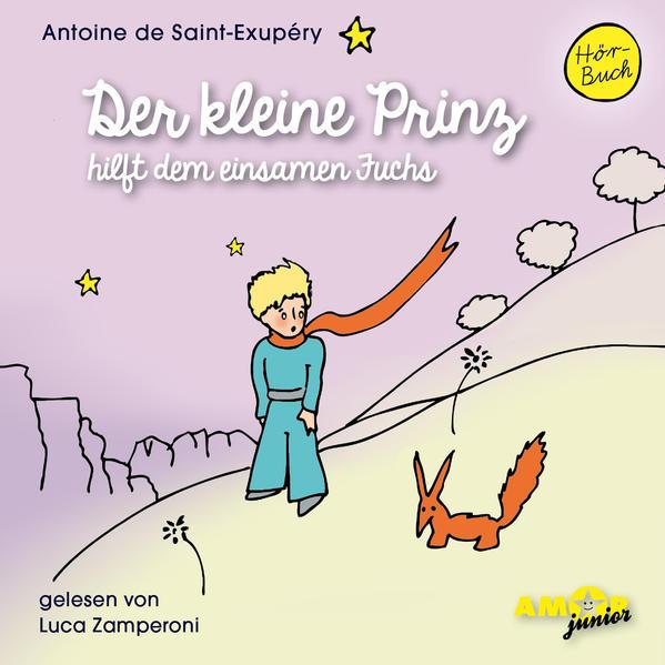 Der kleine Prinz hilft dem einsamen Fuchs (Folge 10) gelesen von Luca Zamperoni - Coverbild