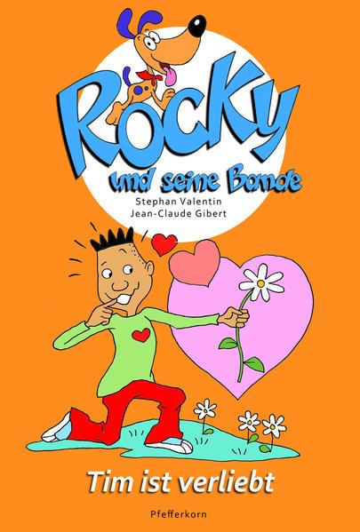 Rocky und seine Bande, Bd. 6: Tim ist verliebt - Coverbild
