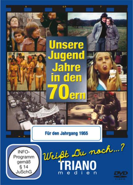 Unsere Jugend-Jahre in den 70ern - Für den Jahrgang 1955 - Coverbild
