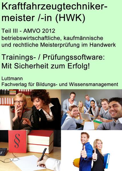 Kraftfahrzeugtechnikermeister /-in ( HWK ) Trainingssoftware Teil 3 - aktuelle AMVO 2012 - Coverbild