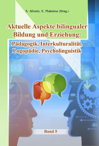 Aktuelle Aspekte bilingualer Bildung und Erziehung: Pädagogik, Interkulturalität, Logopädie, Psychologie - Coverbild