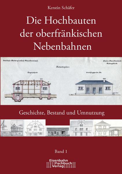 Die Hochbauten der oberfänkischen Nebenbahnen - Coverbild