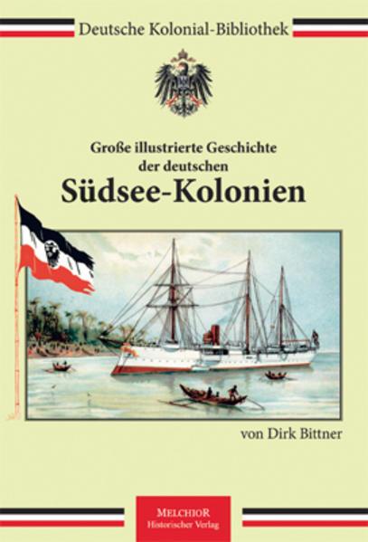 Große illustrierte Geschichte der deutschen Südsee-Kolonien - Coverbild