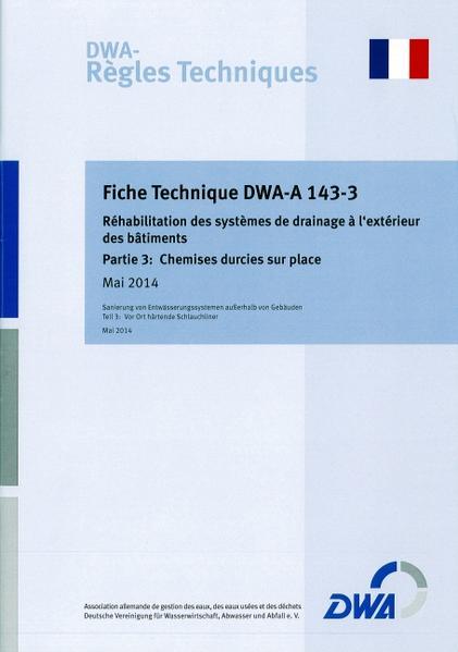 Fiche Technique DWA-A 143-3: Réhabilitation des systèmes de drainage à l'extérieur des bâtiments - Partie 3: Chemises durcies sur place - Coverbild