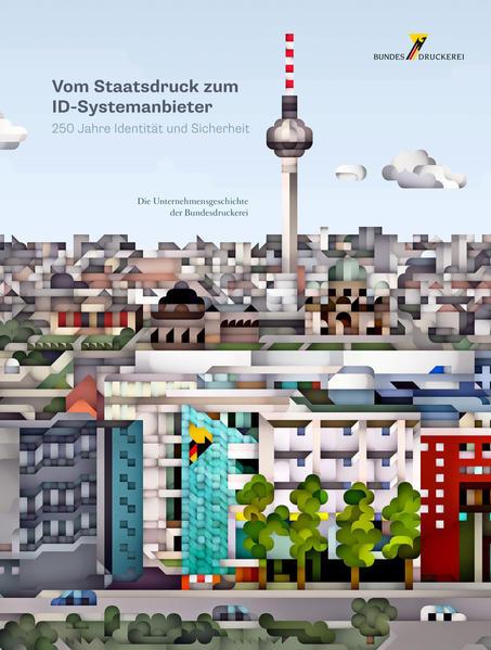 Vom Staatsdruck zum ID-Systemanbieter. 250 Jahre Identität und Sicherheit - Coverbild