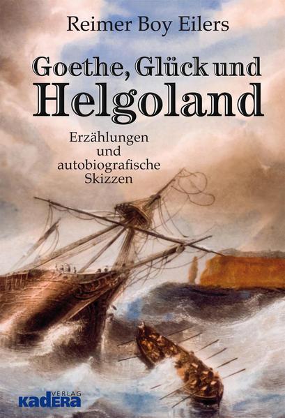 Kostenloses Epub-Buch Goethe, Glück und Helgoland