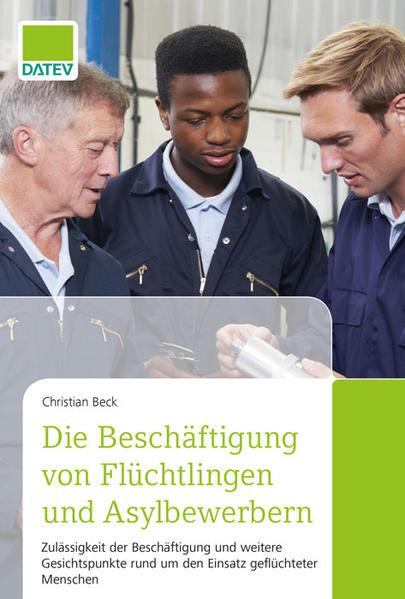 Die Beschäftigung von Flüchtlingen und Asylbewerbern  - Coverbild
