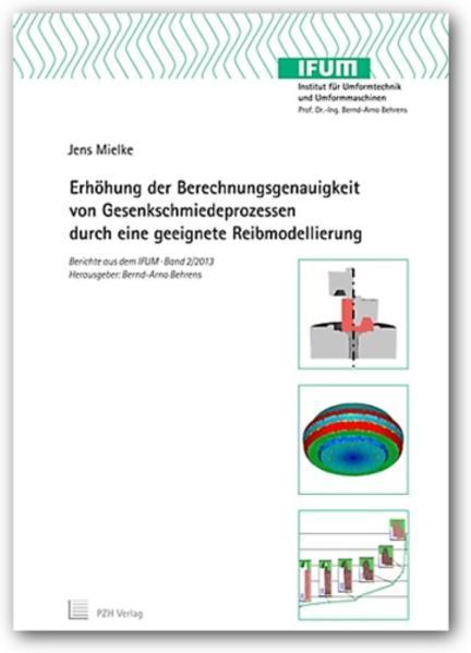Erhöhung der Berechnungsgenauigkeit von Gesenkschmiedeprozessen durch eine geeignete Reibmodellierung - Coverbild