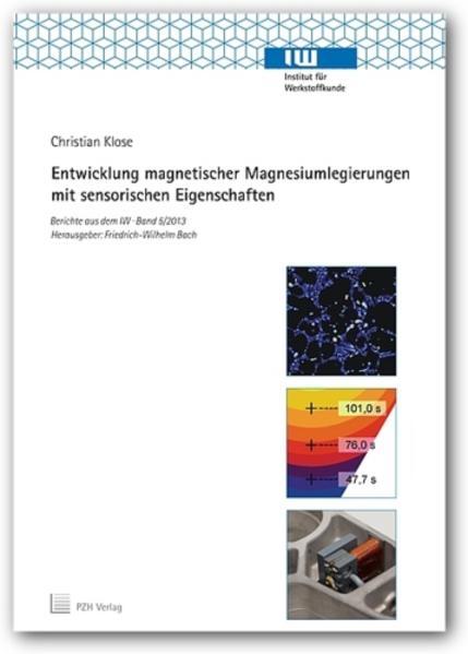 Entwicklung magnetischer Magnesiumlegierungen mit sensorischen Eigenschaften - Coverbild