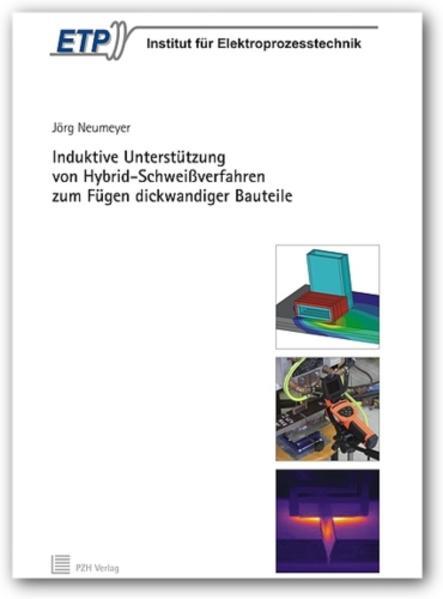 Induktive Unterstützung  von Hybrid-Schweißverfahren  zum Fügen dickwandiger Bauteile - Coverbild
