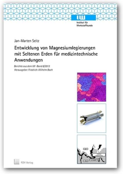 Entwicklung von Magnesiumlegierungen mit Seltenen Erden für medizintechnische Anwendungen - Coverbild