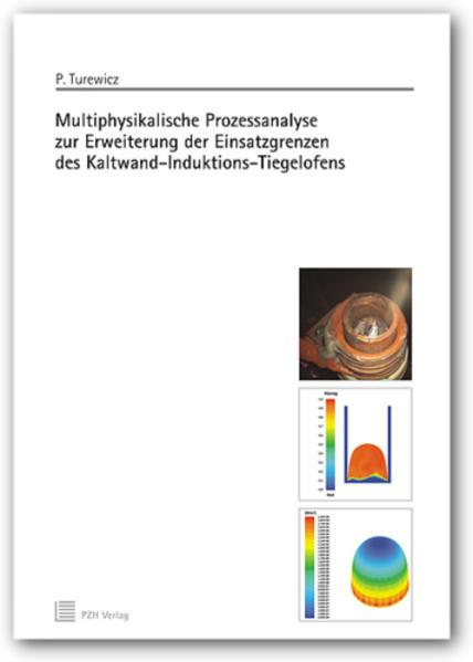 Multiphysikalische Prozessanalyse zur Erweiterung der Einsatzgrenzen des Kaltwand-Induktions-Tiegelofens - Coverbild