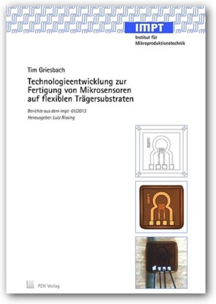 Technologieentwicklung zur Fertigung von Mikrosensoren auf flexiblen Trägersubstraten - Coverbild