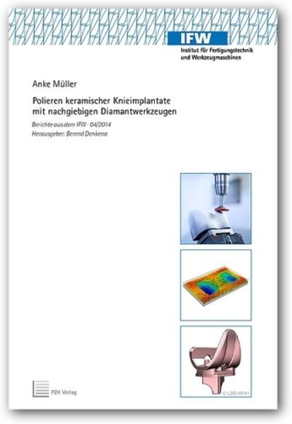 Polieren keramischer Knieimplantate mit nachgiebigen Diamantwerkzeugen - Coverbild