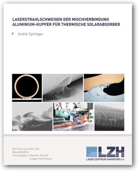 Laserstrahlschweißen der Mischverbindungen Aluminium-Kupfer für thermische Solarabsorber - Coverbild