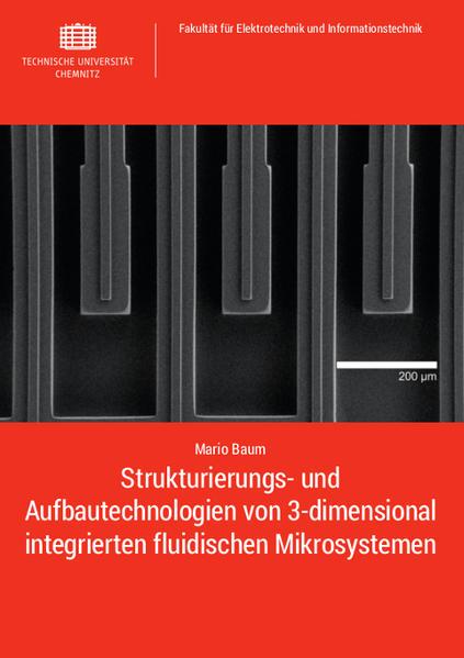 Strukturierungs- und Aufbautechnologien von 3-dimensional integrierten fluidischen Mikrosystemen - Coverbild