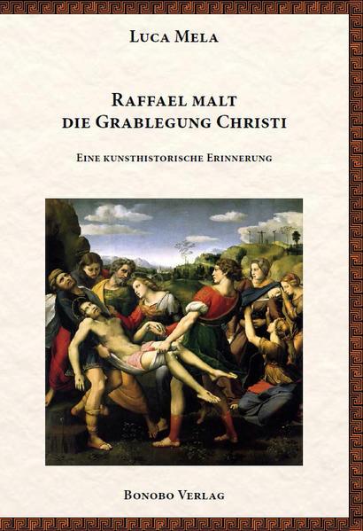 Raffael malt die Grablegung Christi - Coverbild