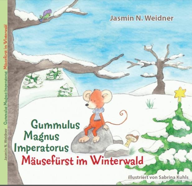 Gummulus Magnus Imperatorus - Mäusefürst im Winterwald - Coverbild