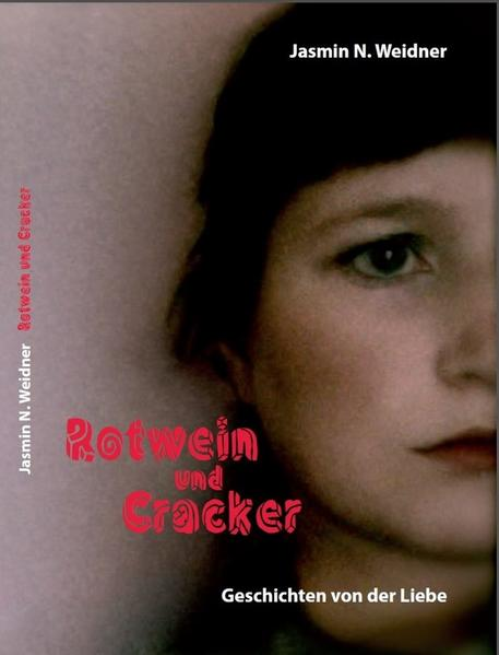Rotwein und Cracker – Geschichten von der Liebe - Coverbild