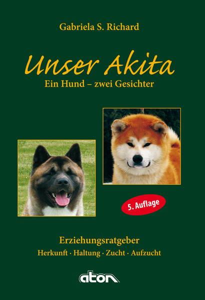 Unser Akita Ein Hund - zwei Gesichter - Coverbild