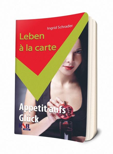 Leben a la carte - Appetit aufs Glück - Coverbild